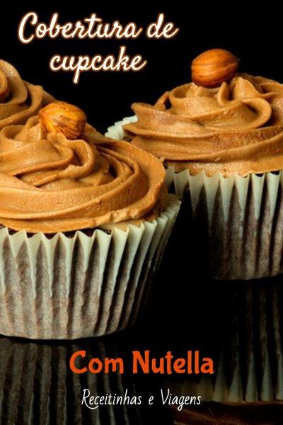 cobertura de cupcake com Nutella #Receita