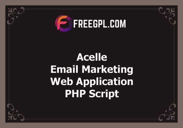 Acelle - Email Marketing Web Application Nulled Download Free