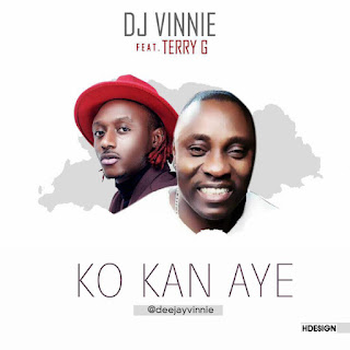 Video: DJ Vinnie ft Terry G - Ko Kan Aye @deejayvinnie