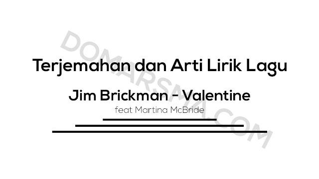 Terjemahan dan Arti Lirik Lagu Jim Brickman - Valentine Feat Martina McBride