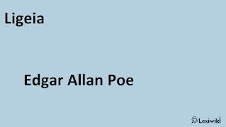 LigeiaEdgar Allan Poe