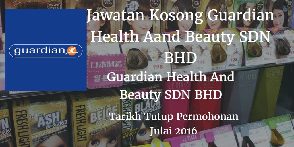 Jawatan Kosong GUARDIAN HEALTH AND BEAUTY SDN BHD Julai 2016