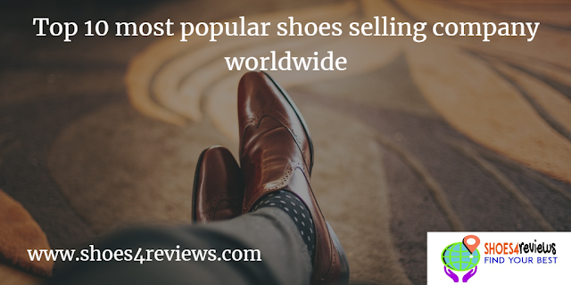 Top 10 most popular shoes selling company worldwide