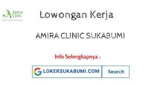 Lowongan Kerja Perawat Amira Clinic Sukabumi Terbaru 2021