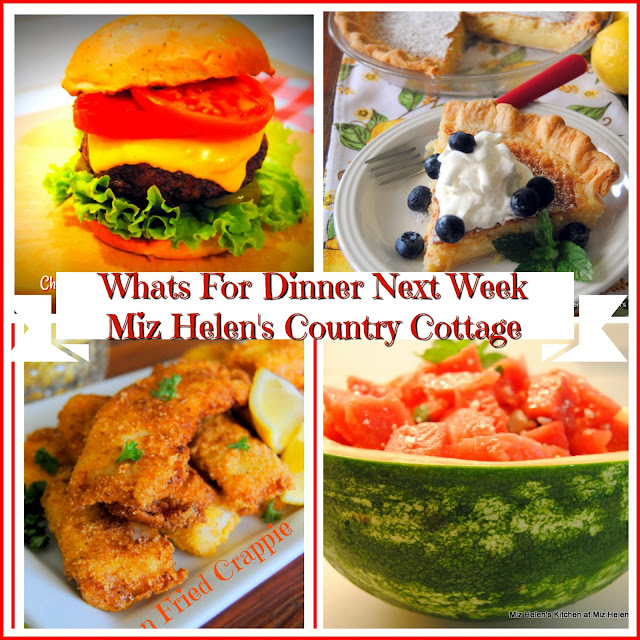 Whats For Dinner Next Week 6-16-1-9 at Miz Helen's Country Cottage