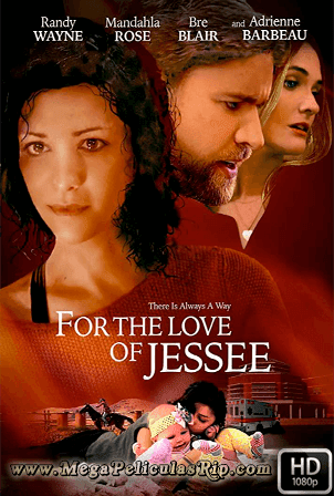 For The Love Of Jessee [1080p] [Latino-Ingles] [MEGA]