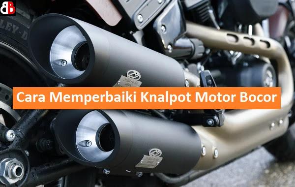 Bagi penggemar modifikasi sepeda motor salah satu komponen yang vital dalam menunjang tam Cara Terbaik Memperbaiki Knalpot Motor Bocor dengan Benar