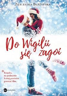 """""""Do Wigilii się zagoi"""" Agnieszka Błażyńska  - recenzja"""