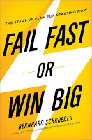 Fail Fast or Win Big - The Start-Up Plan for Starting Now