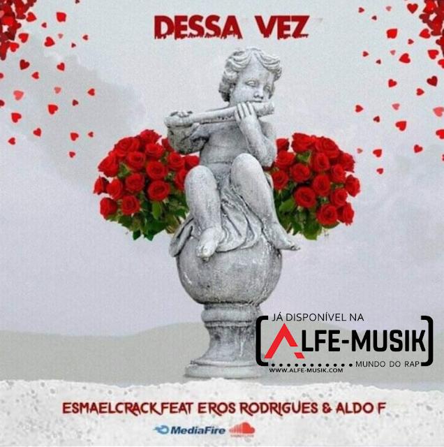 Esmael Crack  Dessa Vez By Alfe-Musik