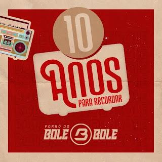Forró do Bole Bole - 10 Anos - Maio - 2020