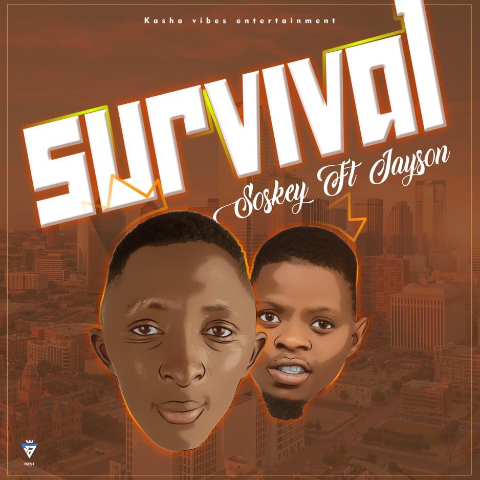 [Music] Soskey ft Jayson - Survival #Arewapublisize