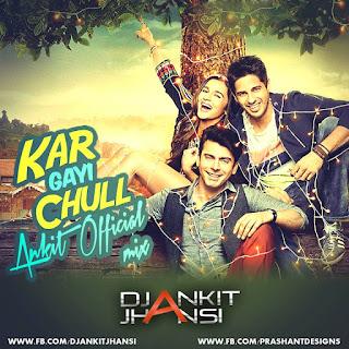Kar-Gayi-Chull-Ankit-Official-Mix-Dj-Ankit-Jhansi
