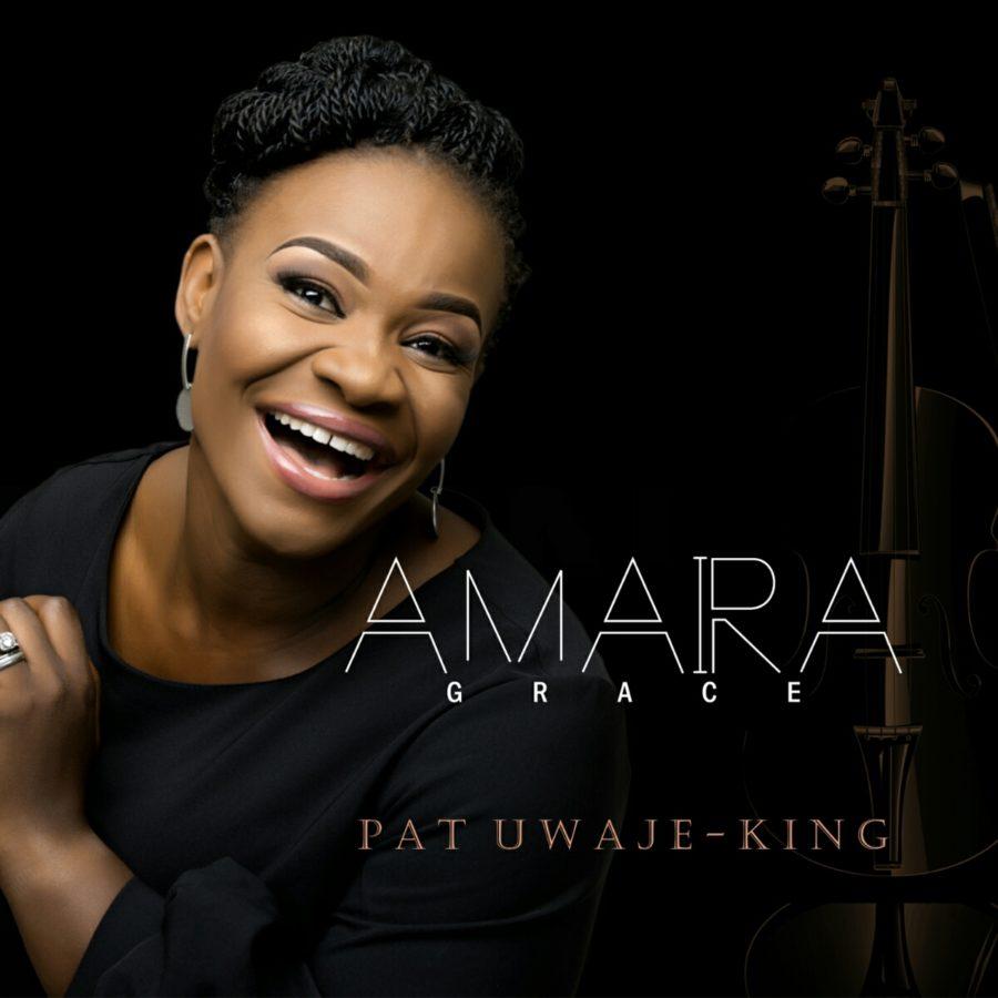 [Free Download] Pat Uwaje-King – Amara (Grace)