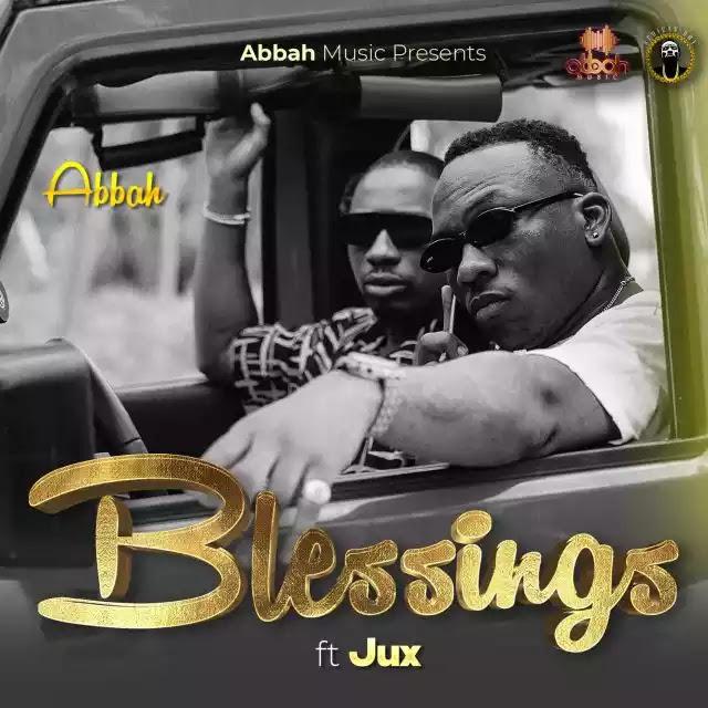 Abbah ft Jux - Blessings
