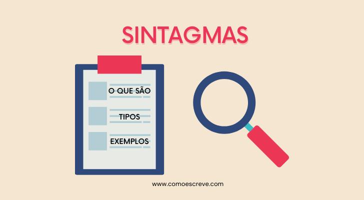 Sintagmas: o que são, tipos e exemplos