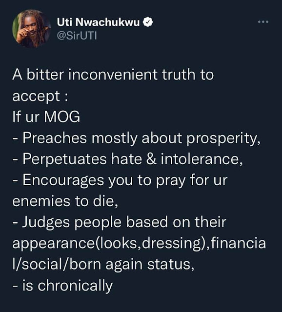 If your Man of God preaches mostly about prosperity and not love and forgiveness, then you've been tricked into worshipping devil - Uti Nwachukwu