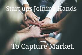 Startups Join Hands to capture the markets