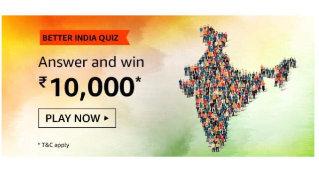 Amazon Better India Quiz Answers Win – ₹10000 Pay Balance