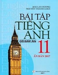 Bài Tập Tiếng Anh Lớp 11 (Có Đáp Án) - Mai Lan Hương