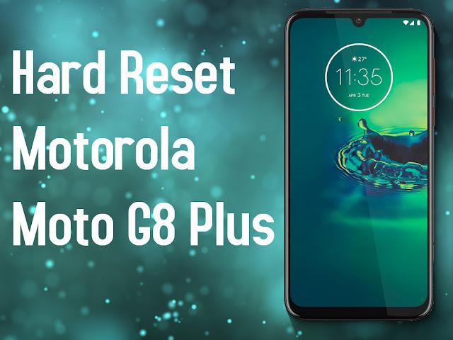 Cómo hacer un hard reset al Motorola Moto G8 Plus - Guía paso a paso
