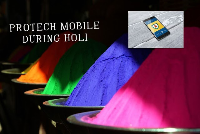 5 desi tips:How to protect your mobile during holi 2019