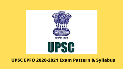 UPSC EPFO 2020-2021 Exam Pattern & Syllabus