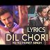 Yo Yo Honey Singh/ Dil Chori | OneMillionLyrics.com