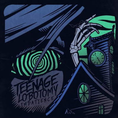 Teenage Lobotomy - Impatience