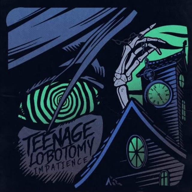 [Suggestion] Teenage Lobotomy - Impatience