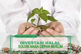Investasi Halal, Solusi Masa Depan Seorang Muslim
