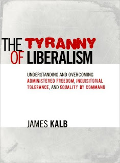 James Kalb, The Tyranny of Liberalism