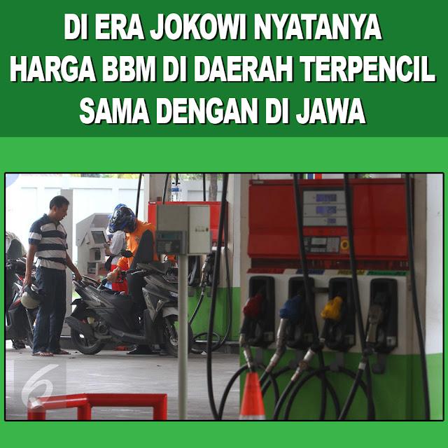 Di Era Jokowi, Harga BBM di Daerah Terpencil Sama Dengan di Jawa