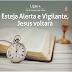 Dinâmica da Lição 04: Esteja Alerta e Vigilante, Jesus Voltará (Adultos)