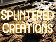 Splintered Creations