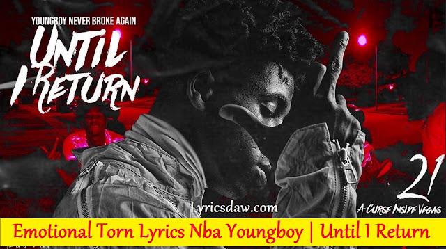 Emotional Torn Lyrics Nba Youngboy   Untіl І Rеturn