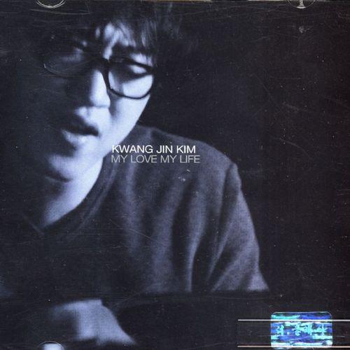 Kim Kwang Jin – My Love My Life