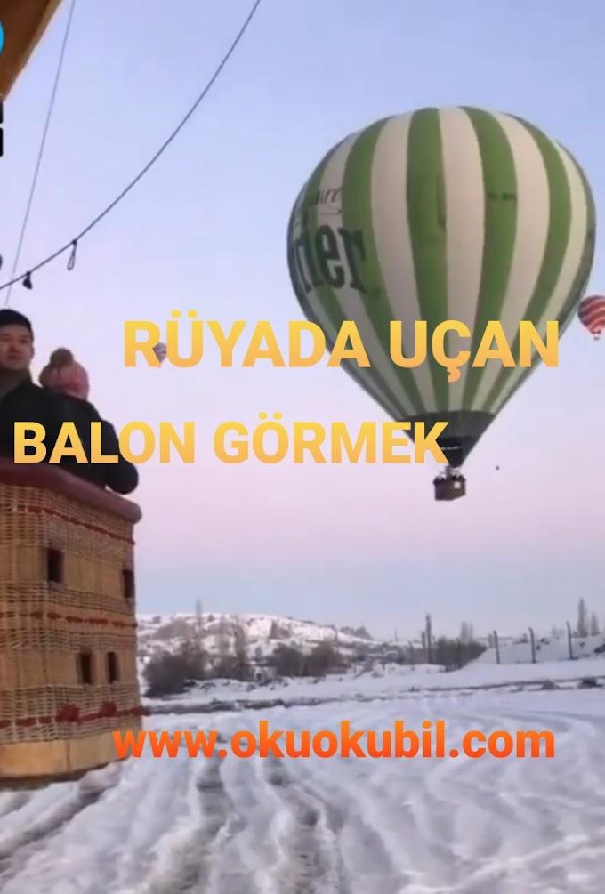 Rüyada Uçan Balon Görmek Ne Manadadır?