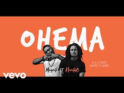 """Magnito – """"Ohema"""" ft. Ninety #Arewapublisize"""