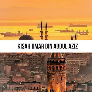 Kisah Umar bin Abdul Aziz