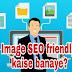 Blog post image's ko SEO friendly kaise banaye