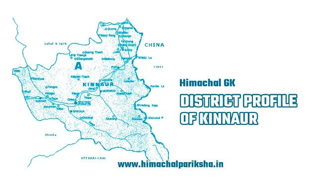 District Profile of Kinnaur District - Himachal GK - Himachal Pariksha