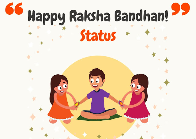 Raksha Bandhan Status, Raksha Bandhan Status in Hindi, Raksha Bandhan SMS,Raksha Bandhan Status in English, Raksha Bandhan Whatsapp Status, Happy Raksha Bandhan Status, Raksha Bandhan Message