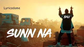 SUNN NA Lyrics- BALI