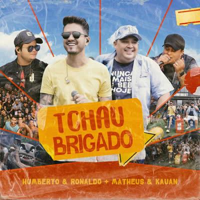 Humberto e Ronaldo - Tchau Brigado (Ao Vivo)