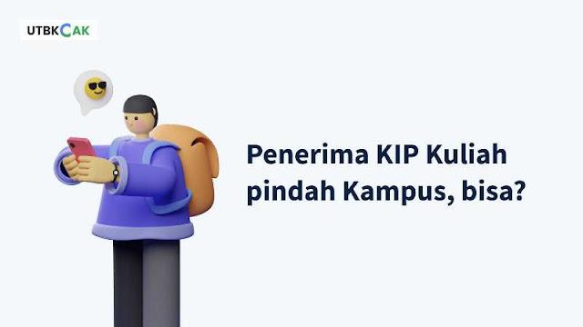 Apakah Penerima KIP Kuliah Bisa Pindah Universitas (Kampus)