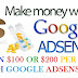 How to Make Money with Google Adsense per day $100 to $200