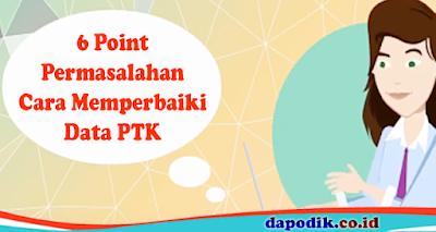 6 Point Permasalahan Cara Memperbaiki Data PTK (Invalid)