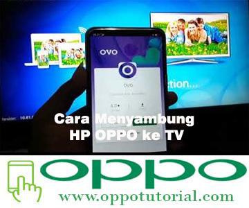 Cara Menyambung HP OPPO ke TV