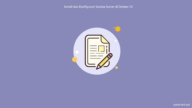 Cara Konfigurasi Samba File Server di Debian Server 10